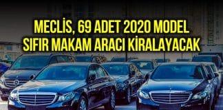 Meclis, 2020 model ve sıfır olmak üzere 69 tane makam aracı kiralayacak