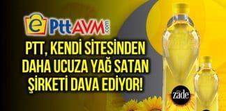 PTT, ayçiçek yağını daha ucuza satan şirkete dava açıyor!