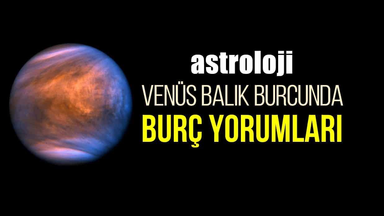 Astroloji: Venüs Balık burcunda burç yorumları