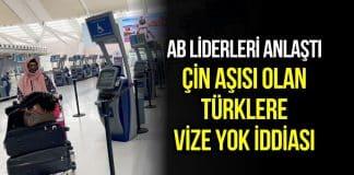 avrupa Çin aşısı olan türklere AB vizesi yok
