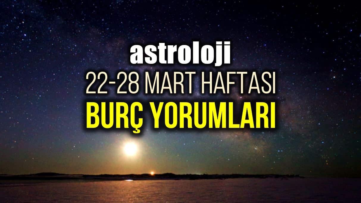 Astroloji: 22 - 28 Mart 2021 haftalık burç yorumları