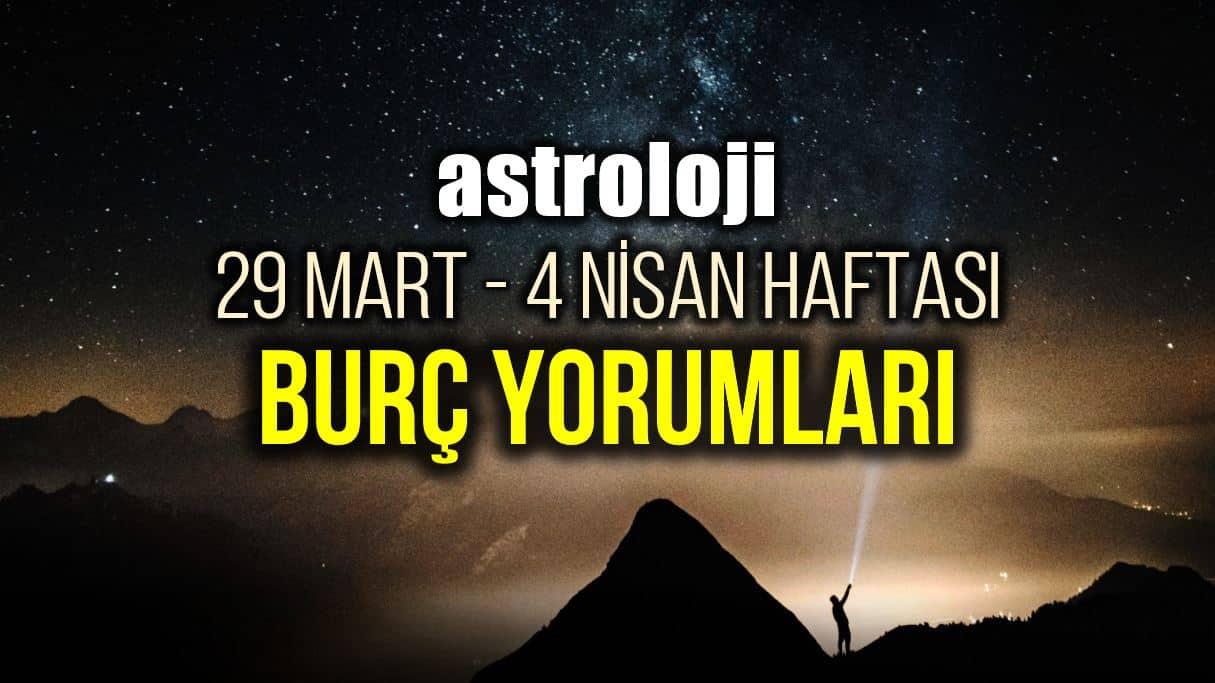 Astroloji: 29 Mart – 4 Nisan 2021 haftalık burç yorumları