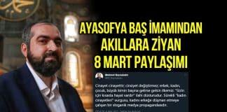 Ayasofya baş imamından 8 Mart paylaşımı