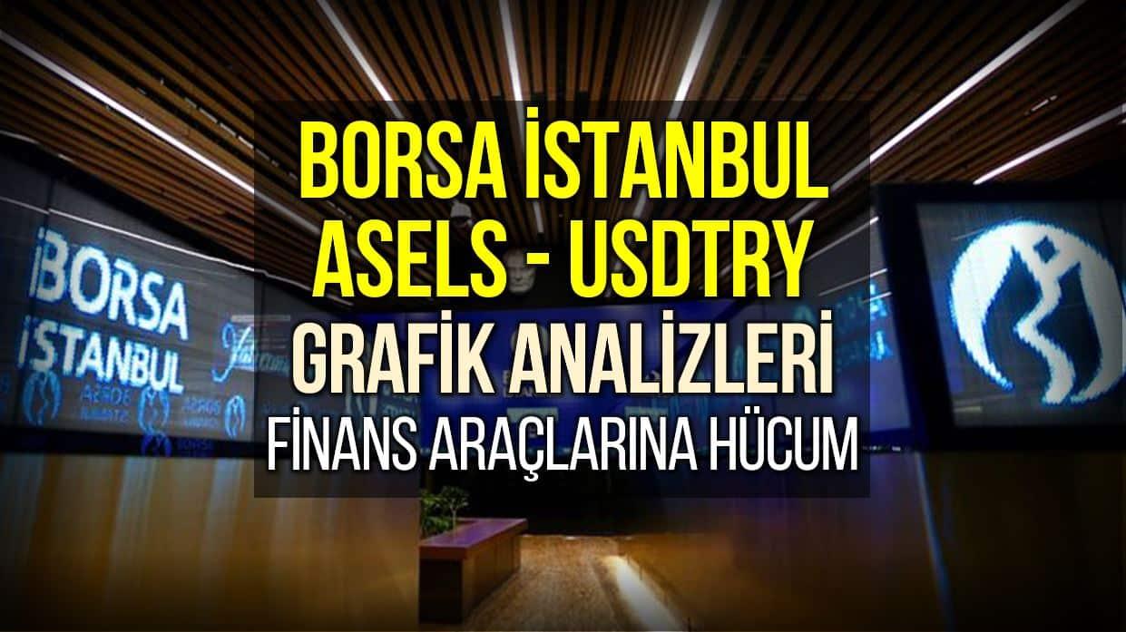 Borsa İstanbul, ASELS ve Dolar Grafik Yorumları