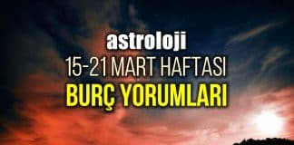 Astroloji: 15 - 21 Mart 2021 haftalık burç yorumları