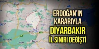 Erdoğan kararıyla Diyarbakır il sınırı haritası değişti!