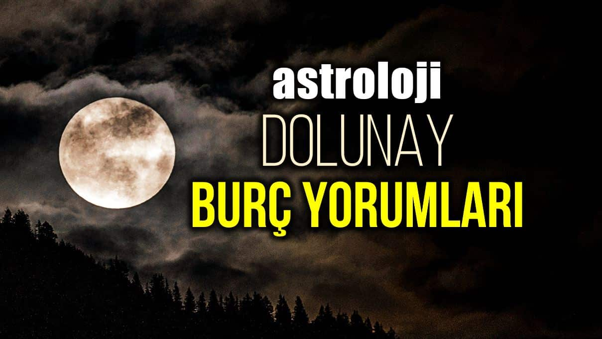 Astroloji: 28 Mart Terazi burcunda Dolunay burç yorumları