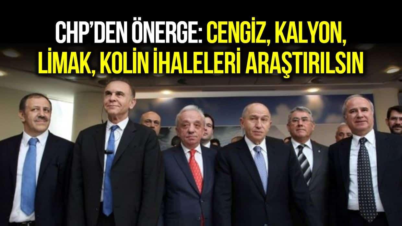 CHP, Kalyon, Limak, Kolin, Cengiz Holding kamu ihaleleri
