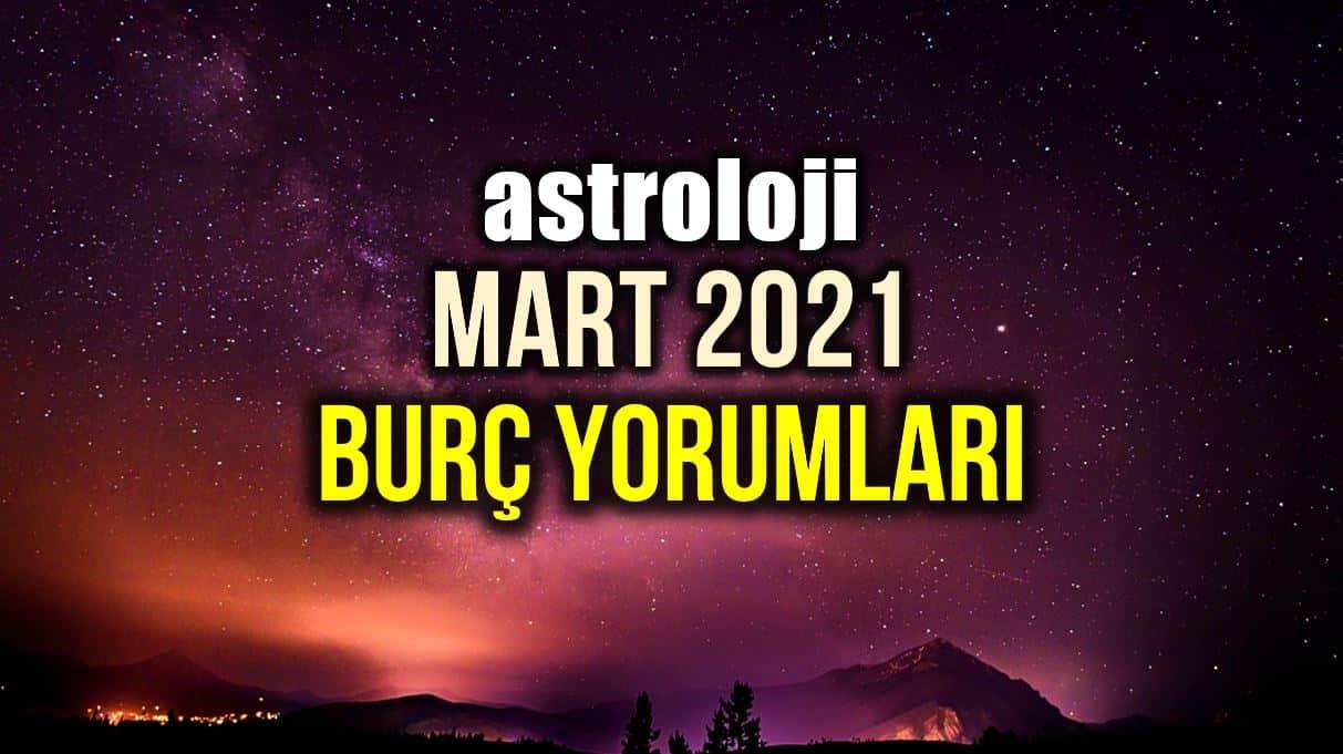 Astroloji Mart ayı burç yorumları