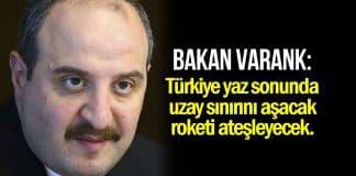 Sanayi Teknoloji Bakanı: Türkiye yaz sonunda uzay sınırını aşacak roketi ateşleyecek