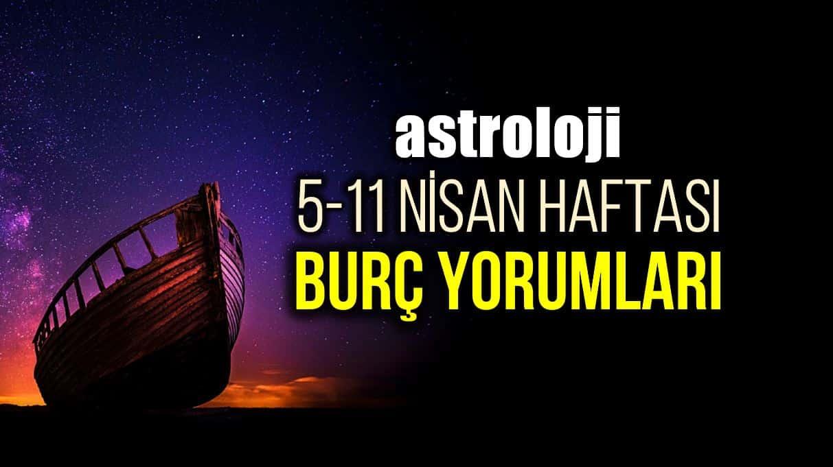 Astroloji: 5 - 11 Nisan 2021 haftalık burç yorumları