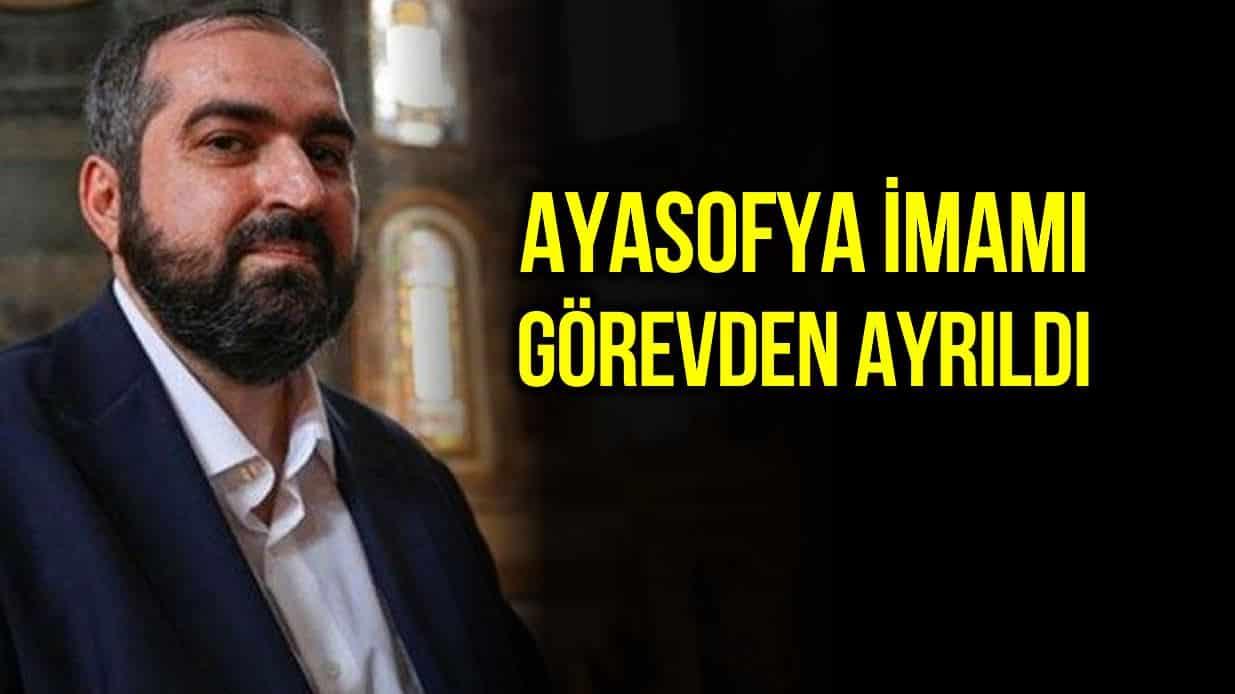Ayasofya imamı Mehmet Boynukalın görevinden ayrıldı