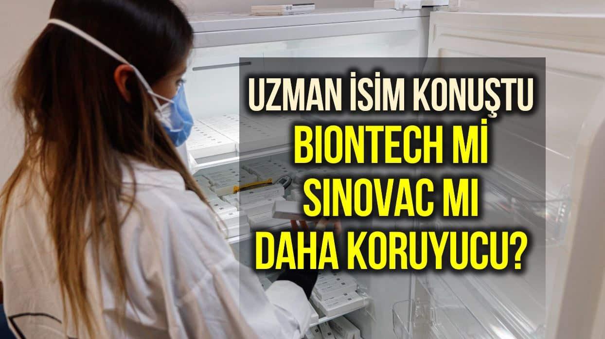 Sinovac aşısı mı yoksa Biontech aşısı mı daha koruyucu?