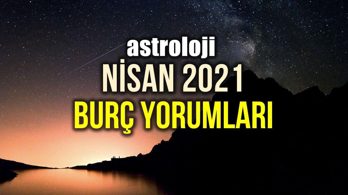 Astroloji: Nisan 2021 aylık burç yorumları