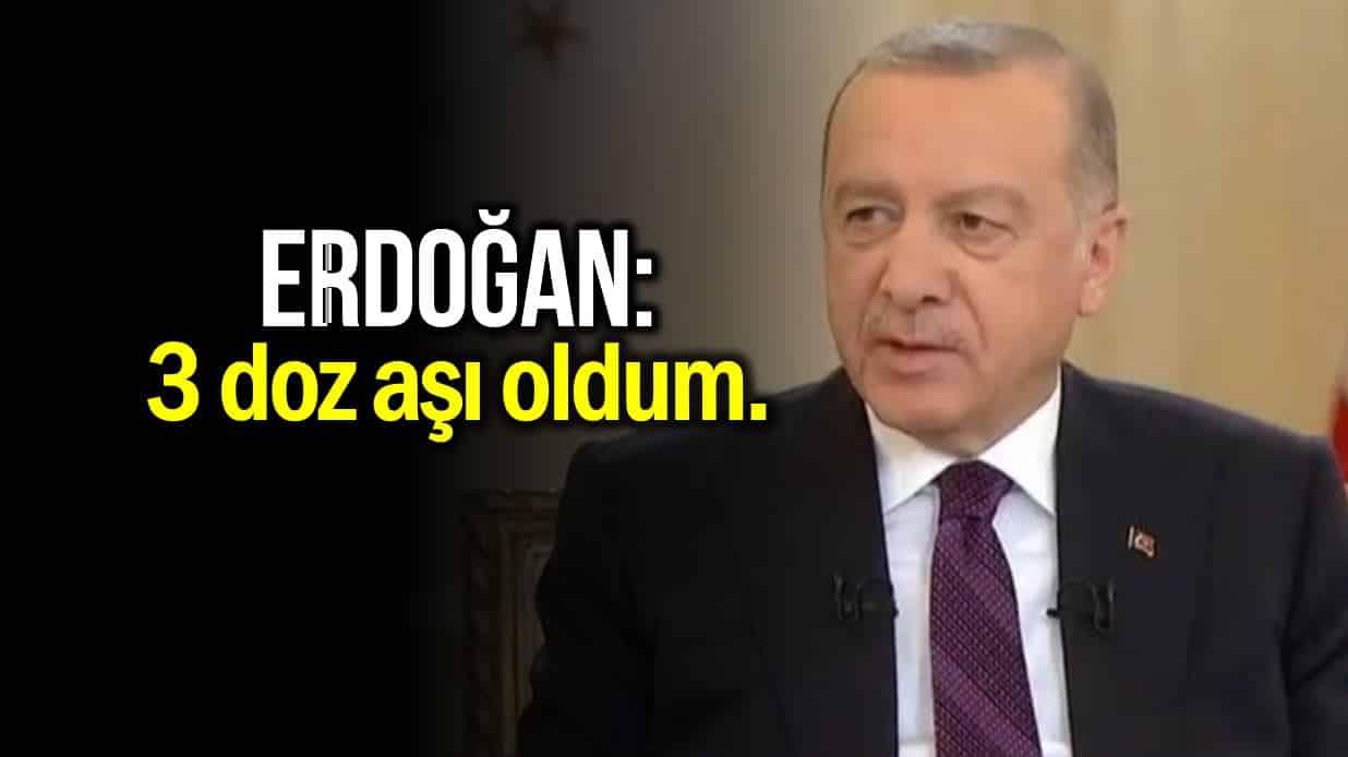 Erdoğan 3 doz aşı